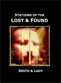 Stations of the Lost & Found by Smith & Lady